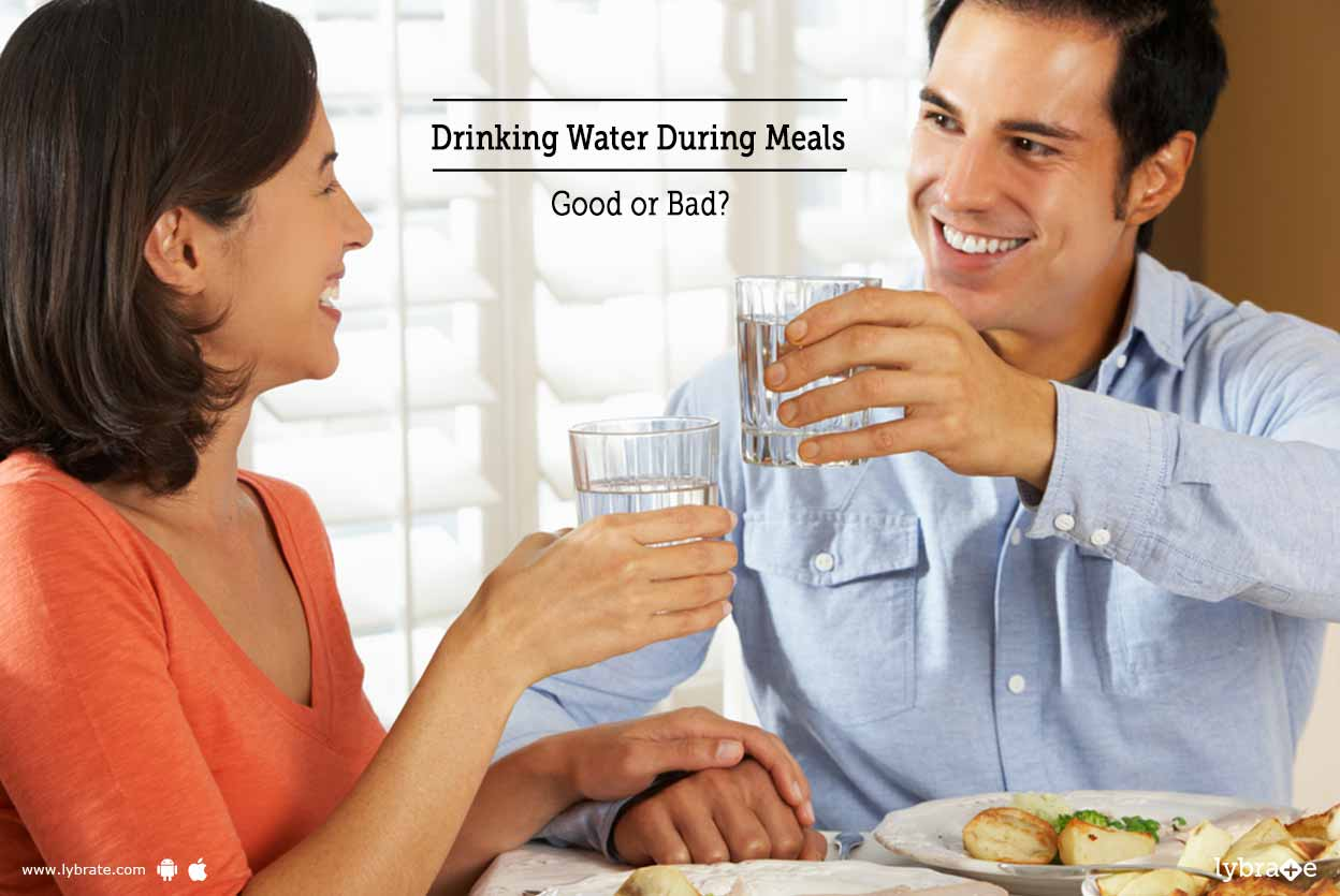 Drinking Water During Meals: Good or Bad?