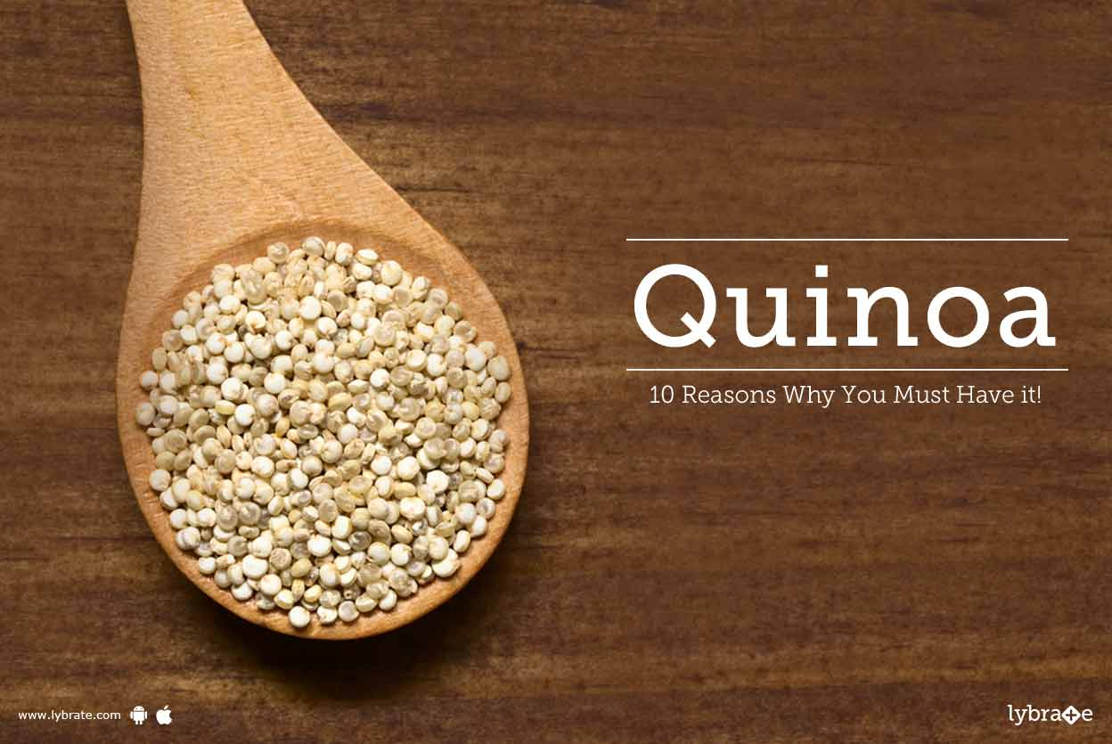 Quinoa - 10 Reasons Why You Must Have it!