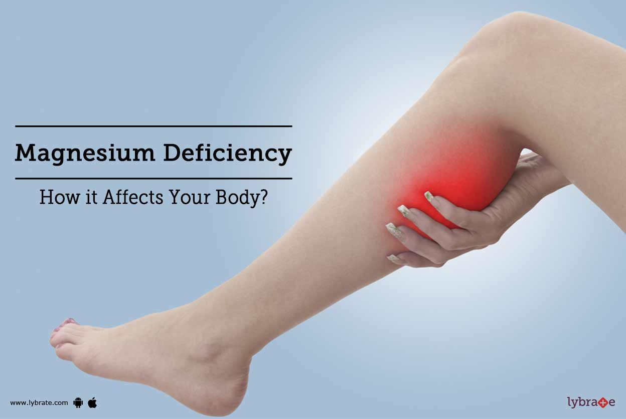 Magnesium Deficiency - How it Affects Your Body?