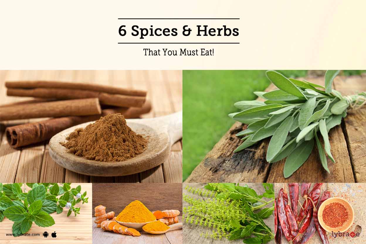 6 Spices & Herbs That You Must Eat!