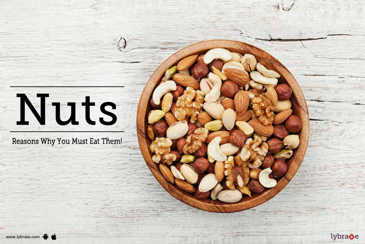 Nuts - Reasons Why You Must Eat Them!