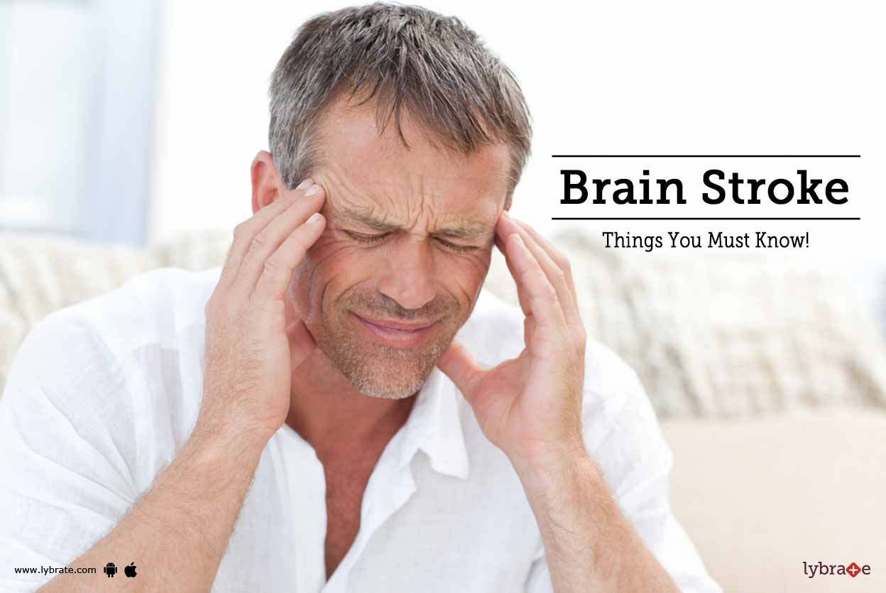 Brain Stroke - Things You Must Know!