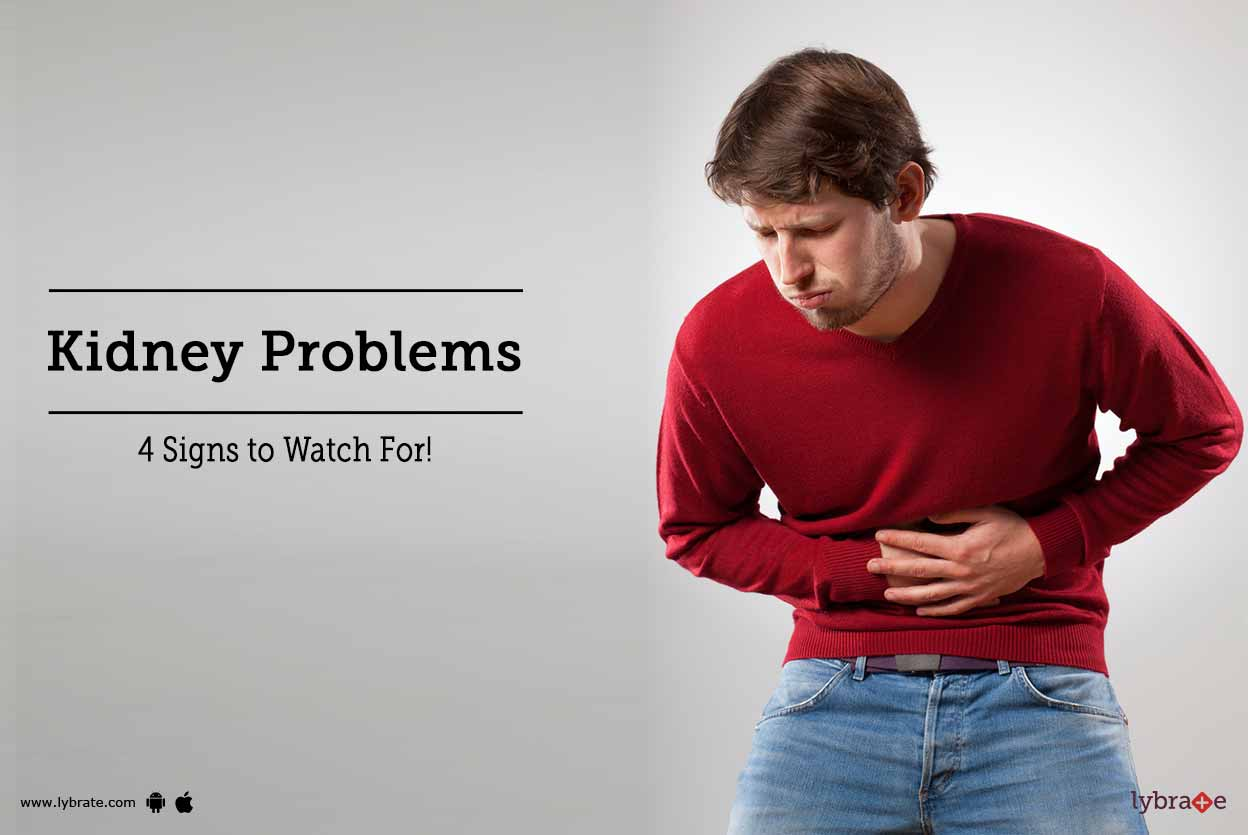 Kidney Problems - 4 Signs to Watch For!