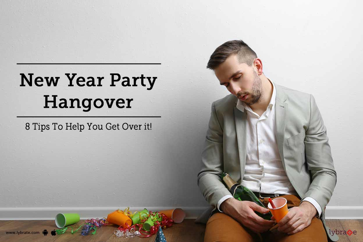 New Year Party Hangover - 8 Tips To Help You Get Over it!