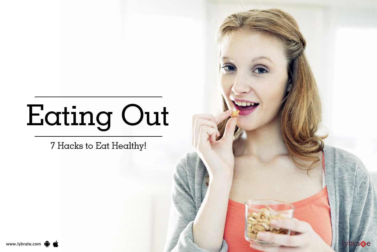 Eating Out - 7 Hacks to Eat Healthy!