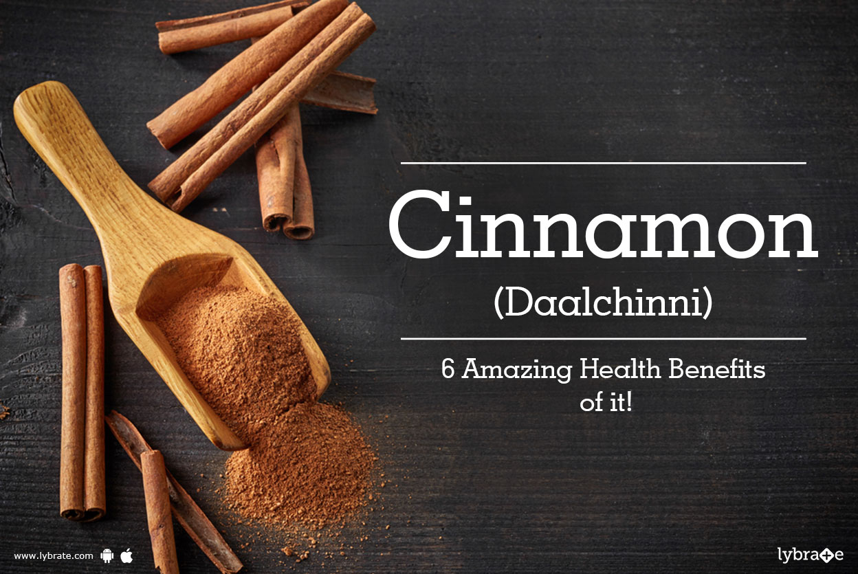 Cinnamon (Daalchinni) - 6 Amazing Health Benefits of it!