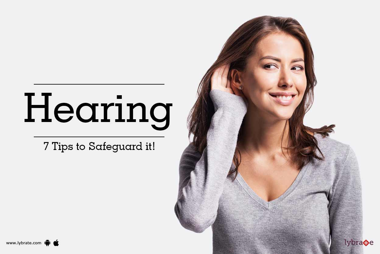 Hearing - 7 Tips to Safeguard it!