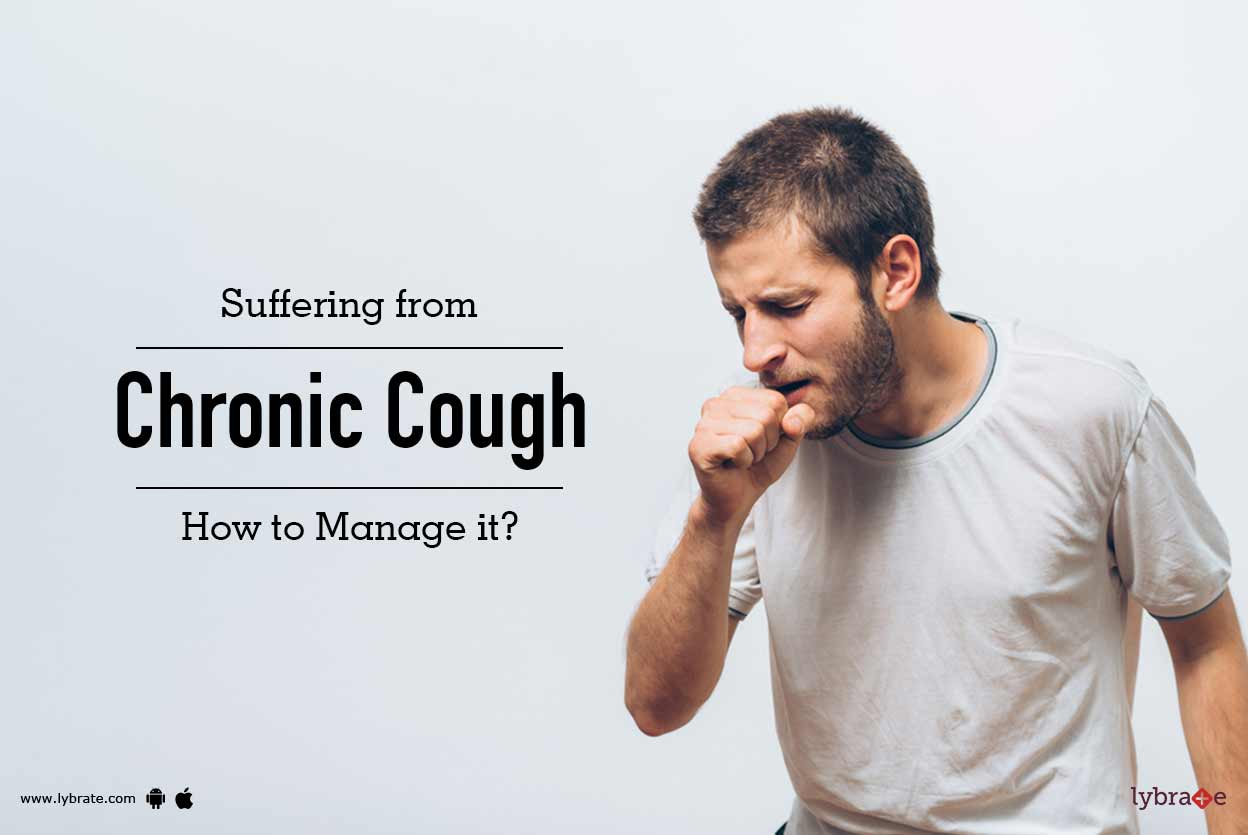 Suffering from Chronic Cough - How to Manage it?