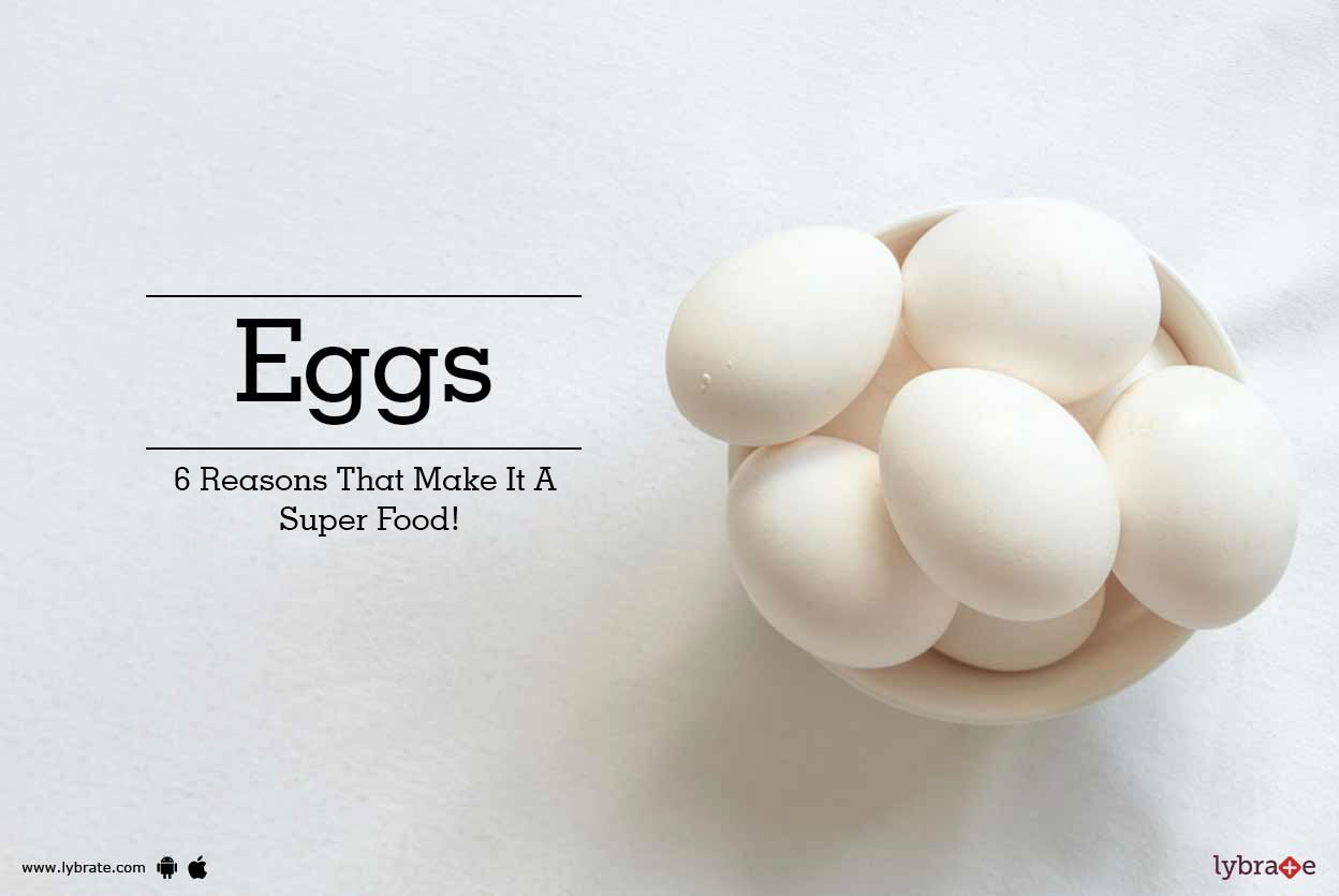 Eggs - 6 Reasons That Make It A Super Food!