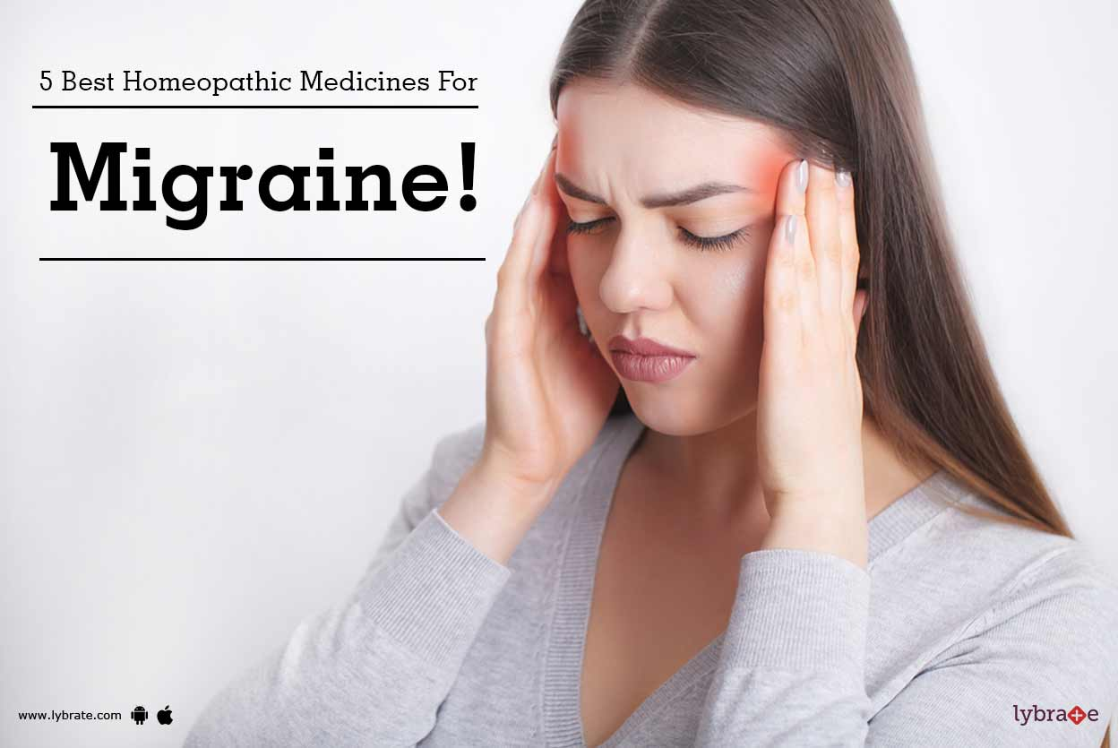 5 Best Homeopathic Medicines For Migraine!