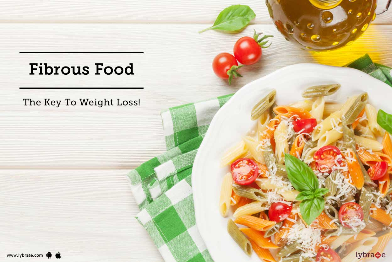 Fibrous Food - The Key To Weight Loss!
