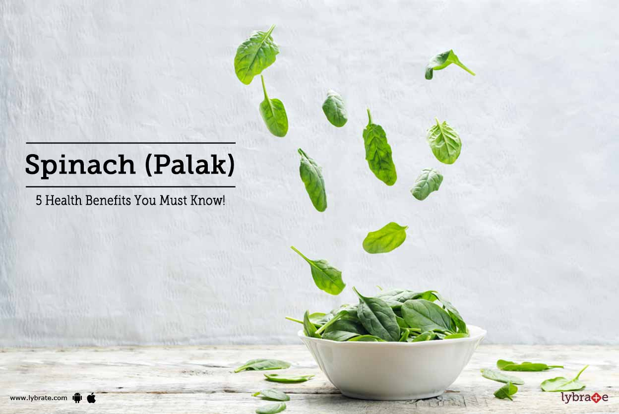 Spinach (Palak) - 5 Health Benefits You Must Know!
