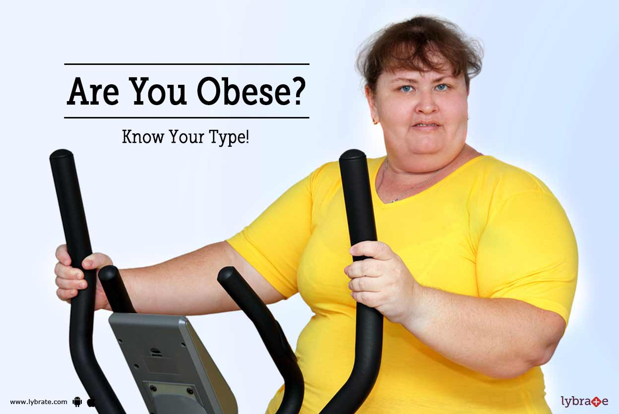 Are You Obese? Know Your Type!