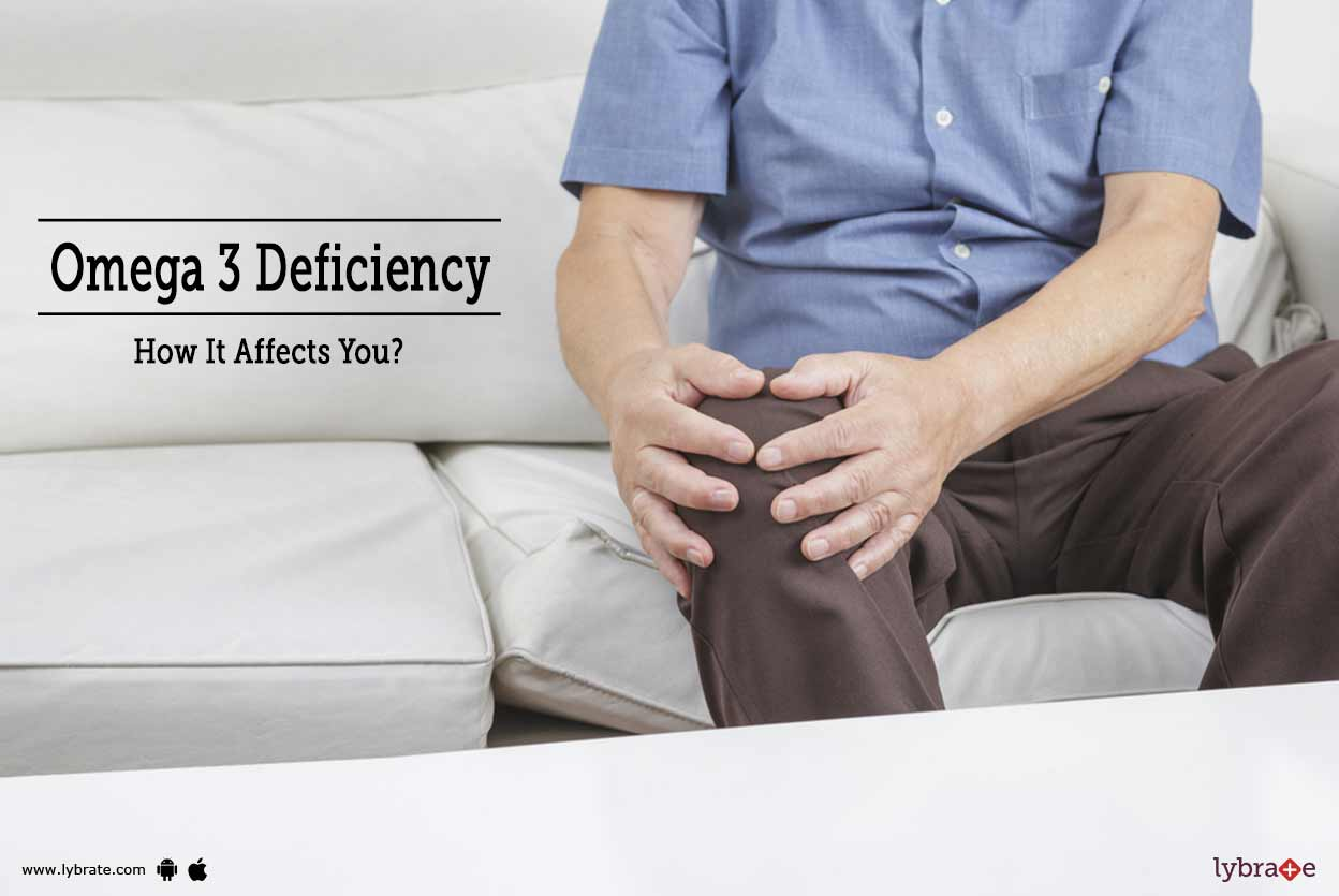 Omega 3 Deficiency - How It Affects You?