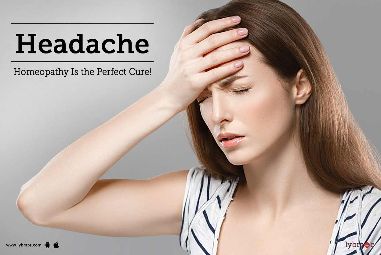 Headache - Homeopathy Is the Perfect Cure!