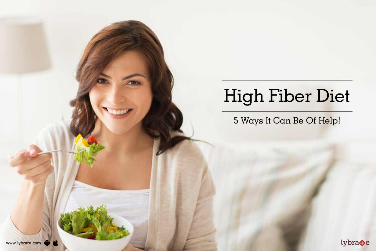 High Fiber Diet - 5 Ways It Can Be Of Help!