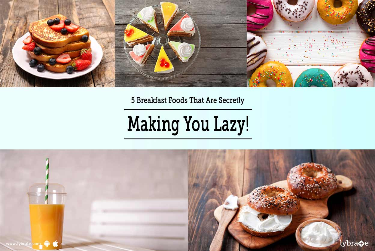 5 Breakfast Foods That Are Secretly Making You Lazy!