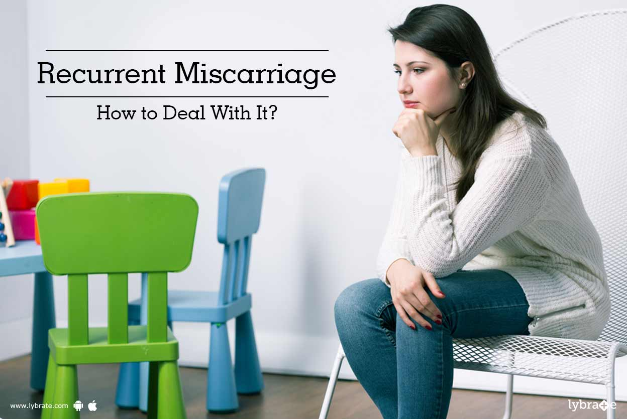 recurrent miscarriage   how to deal with it   by dr