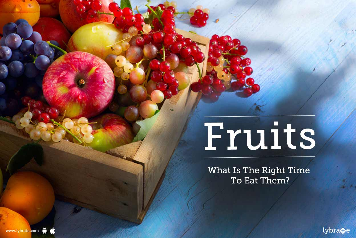Fruits - What Is The Right Time To Eat Them?
