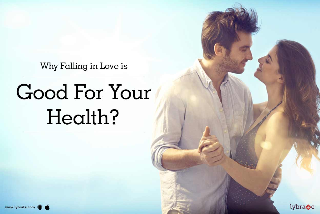 Why Falling in Love is Good For Your Health? - By Dr ...