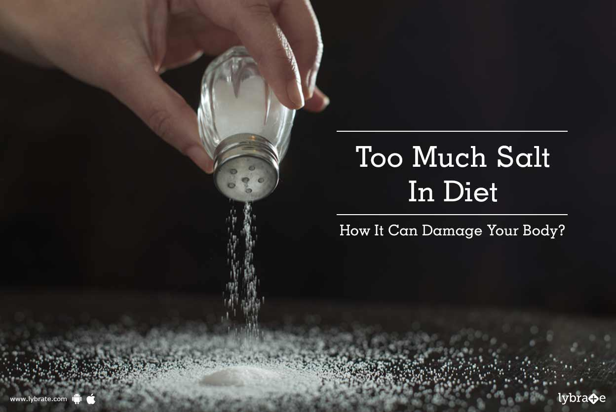 Too Much Salt In Diet - How It Can Damage Your Body?
