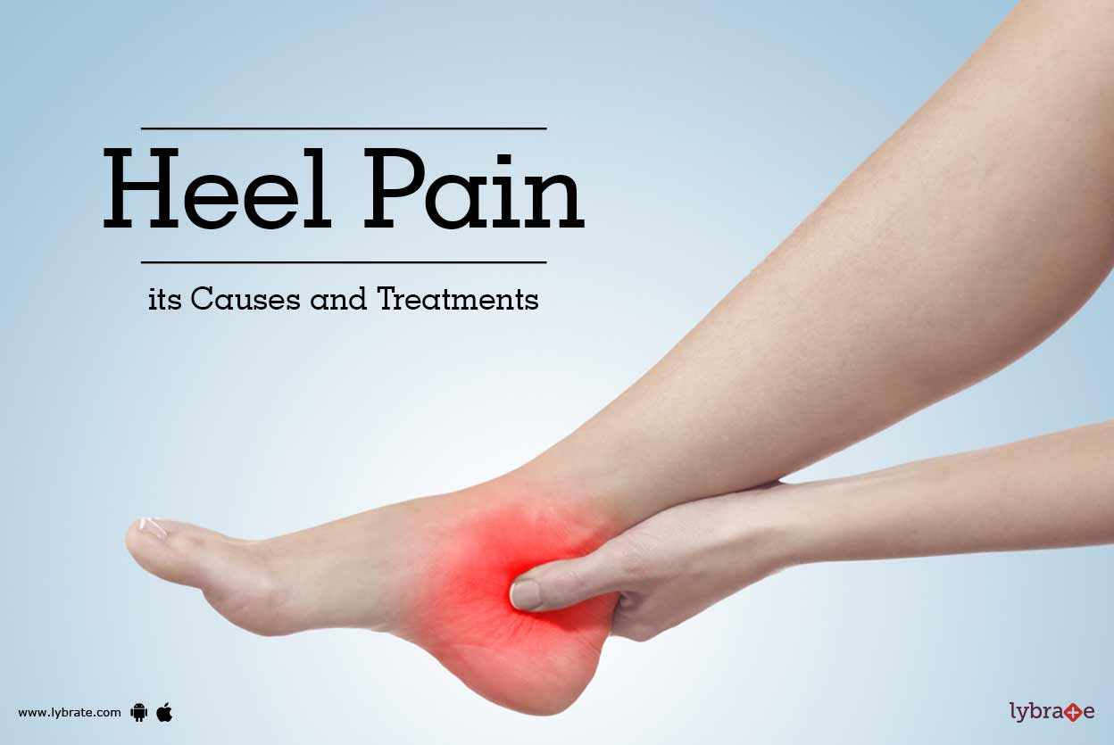 Heel Pain Its Causes And Treatments By Dr G P Dureja