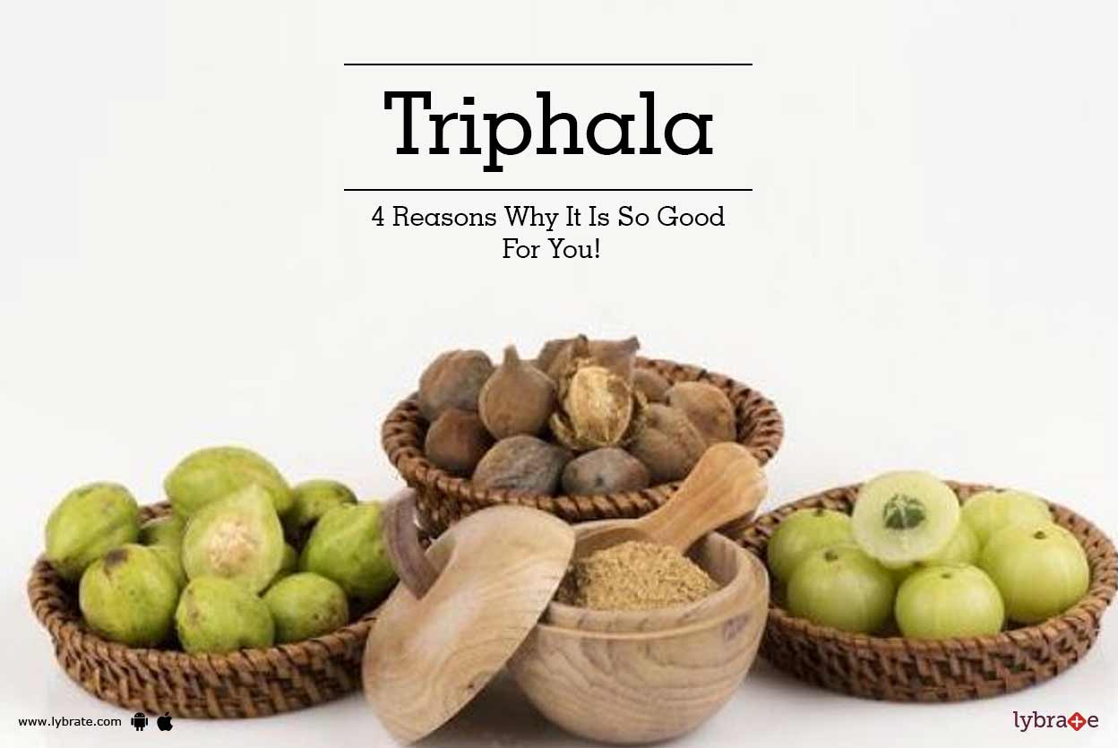 Triphala - 4 Reasons Why It Is So Good For You!