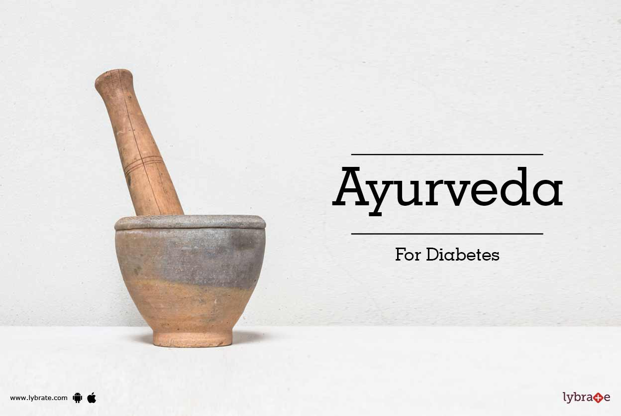 In Ayurveda, diabetes is known as 'Madhumeha' and is classified as a 'kapha' type of disorder. Ayurveda  ...