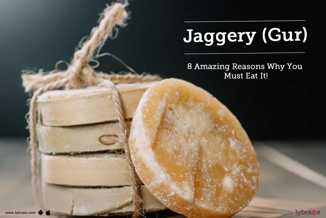 Jaggery (Gur) - 8 Amazing Reasons Why You Must Eat It!