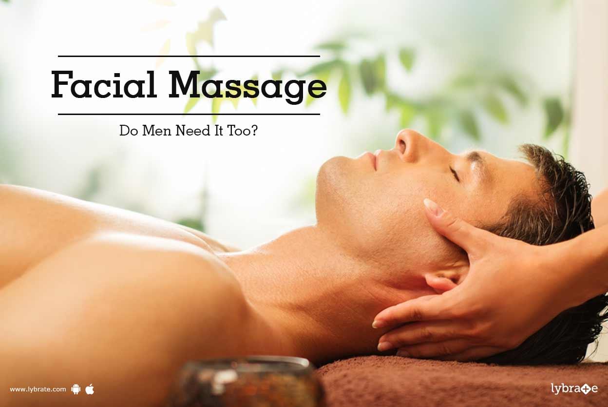 Facial Massage - Do Men Need It Too?