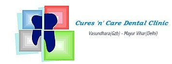 Cures 'n' Care Dental Clinic - Mayur Vihar, Delhi