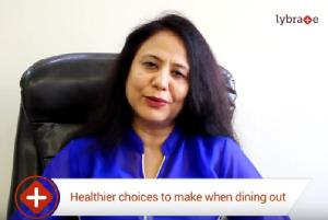 Dr. Raminder deshmukh talks about the need to make healthier choices while eating out.