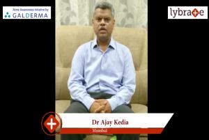 Lybrate | Dr. Ajay kedia speaks on importance of treating acne early.