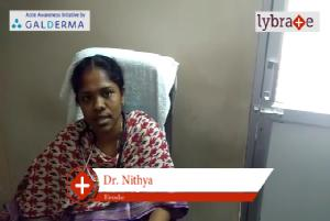 Lybrate   Dr. Nithya speaks on importance of treating acne early.