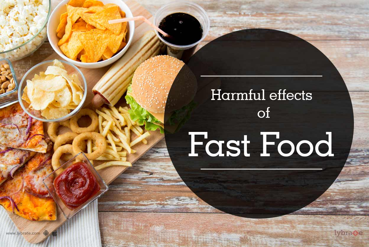 effects of fast food The surprising side effects from using » think fast when kids want fast food - harvard health blog constantly reminding us that most fast food is bad for.